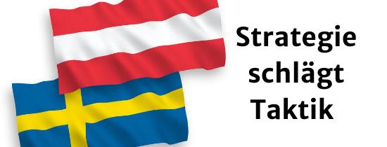 Der Vergleich der Corona Maßnahmen von Österreich Schweden verdeutlicht den Unterschied zwischen Taktik und Strategie