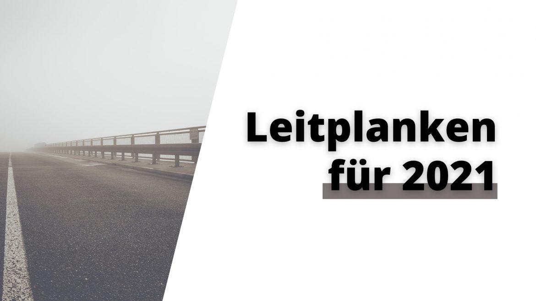 Leitplanken für 2021